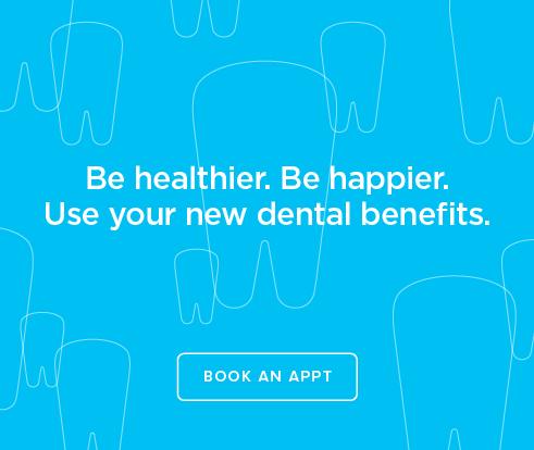 Be Heathier, Be Happier. Use your new dental benefits. - Fullerton Dental Group